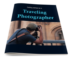 Getting Started as a Traveling Photographer. (PLR)