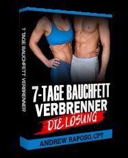 7 Tage Bauchfett Verbrenner - Die Lösung.
