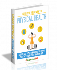 Exercise Your Way To Physical Health. (MRR)
