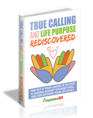True Calling And Life Purpose Rediscovered. (MRR)