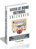 Work At Home Methods Unleashed. (PLR)
