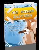 Nie wieder Rauchen.