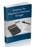 Break the Paycheck-to-Paycheck Struggle. (Englische PLR)