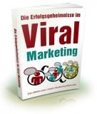 Die Erfolgsgeheimnisse im Viral Marketing.