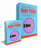 Eco-Friendly Baby Items PLR Articles. (PLR)