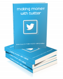 Making Money With Twitter. (PLR)