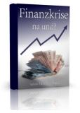 Finanzkrise - na und ?