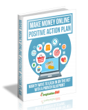 Make Money Online Positive Action Plan. (MRR)