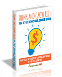Think And Grow Rich In The Knowledge Era. (MRR)