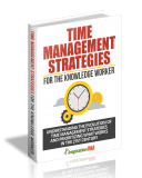 Time Management Strategies For The Knowledge Worker. (MRR)