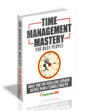Time Management Mastery For busy People. (MRR)