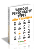 Various Personality Types And How To Deal With Them. (MRR)