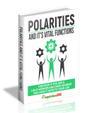 Polarities And Its Vital Functions. (MRR)