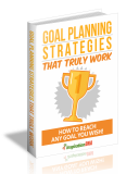 Goal Planning Strategies That Truly Work. (MRR)